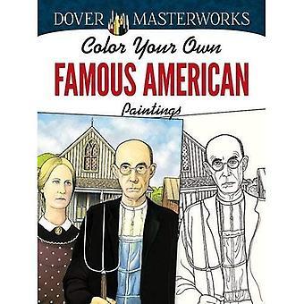 Dover Masterworks: Färg din egen berömda amerikanska målningar