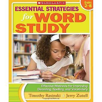 Grundläggande strategier för Word studie: effektiva metoder för att förbättra avkodning, stavning och ordförråd: årskurs 2-8