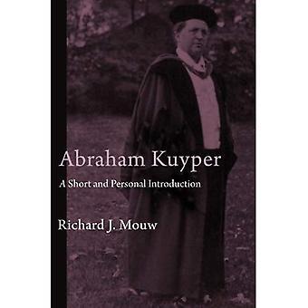 Abraham Kuyper: En kort och personlig introduktion