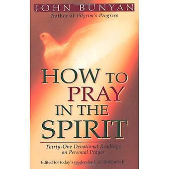 Hoe te bidden in de geest