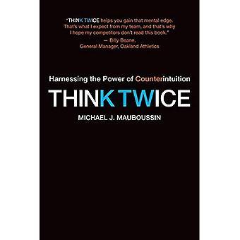 Wel twee keer bedenken: Het benutten van de kracht van Counterintuition