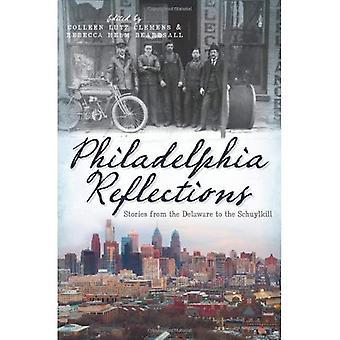 Philadelphia refleksioner: Historier fra Delaware til Schuylkill