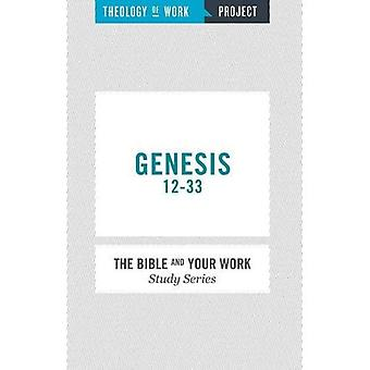 Genesis 12-33 (The Bible and Your Work Study Series)