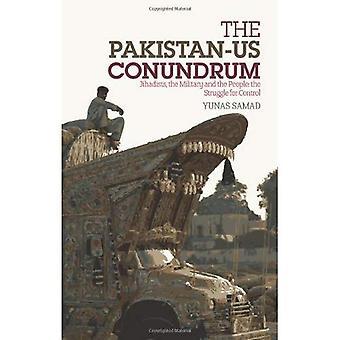 L'énigme du Pakistan et les États-Unis: Djihadistes, les militaires et la gens-la lutte pour le contrôle