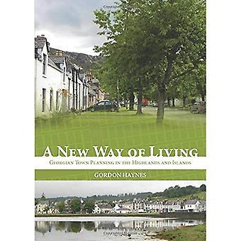 Ett nytt sätt att leva: georgiska stadsplanering i de skotska högländerna & öar