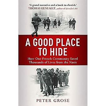 A Good Place to Hide: How One  Community Saved Thousands of Lives from the Nazis In WWII