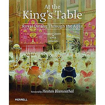 At the King's Table: Royal Dining Through the Ages