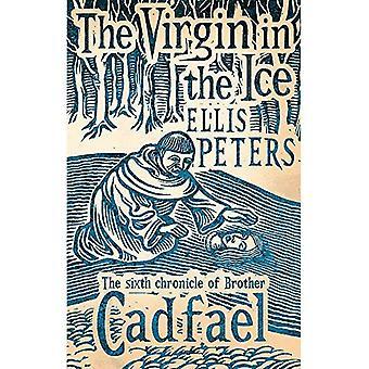 Die Jungfrau im Eis: Die sechste Chronik der Bruder Cadfael
