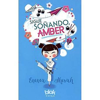 Sigue Sonando, Amber (Dream On, ambre)