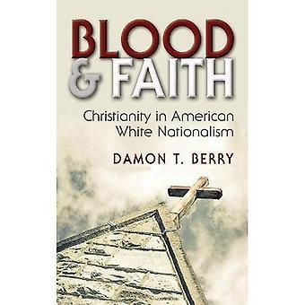 Veren ja uskoa: kristinuskon American valkoinen nationalismi (uskonto ja politiikka)