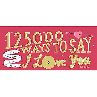 125.000 Ways to Say I Love You: Mix and Match Liebe Noten
