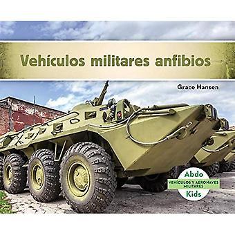 Veh�culos Militares Anfibios (Military Amphibious Vehicles) (Vehiculos y Aeronaves Militares)