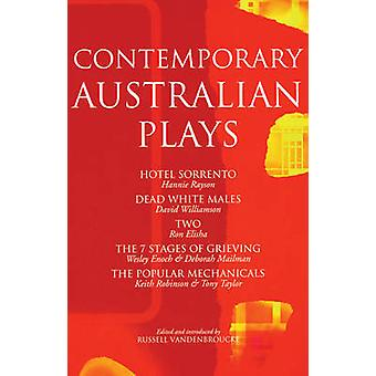 Contemporary Australian Plays Hotel SorrentoDead White MalesTwoThe 7 Stages of GrievingThe Popular Mechanicals by Vandenbroucke & Russell