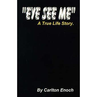 Auge reicht mir eine wahre Lebensgeschichte von Enoch & Carlton