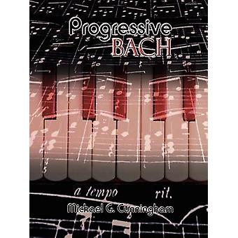 Progressive Bach by Cunningham & Michael G.