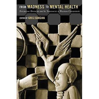 Fra vanvid at Mental sundhed psykiatrisk lidelse og dens behandling i den vestlige civilisation af Eghigian & Greg