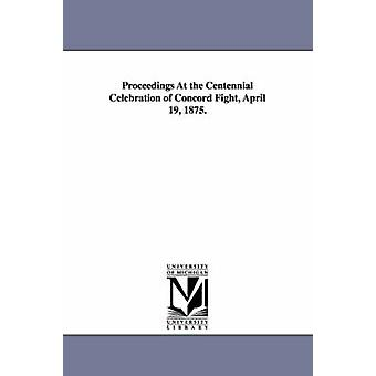 Saksbehandlingen på Centennial feiringen av Concord kjempe April 19 1875. av Concord masse. & Masse.