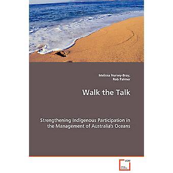 Walk the Talk Stärkung indigener Beteiligung an der Verwaltung von Australiens Meeren durch NurseyBray & Melissa