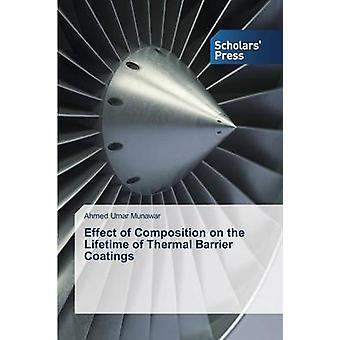 Effect of Composition on the Lifetime of Thermal Barrier Coatings by Munawar Ahmed Umar