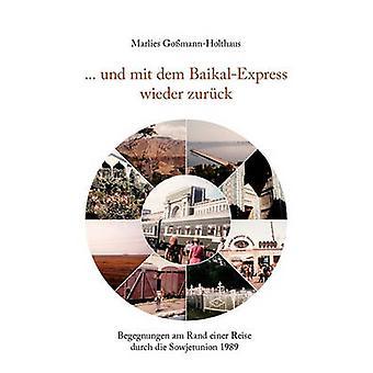 ... und mit dem BaikalExpress wieder zurck by GomannHolthaus & Marlies