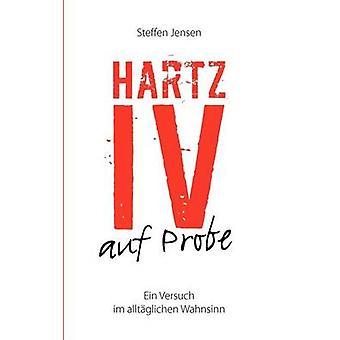 Hartz IV auf Probe by Jensen & Steffen