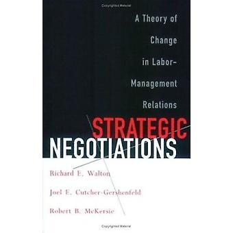 Negociaciones Estratégicas - Una Teoría del Cambio en la Colaboración Laboral-Gestión