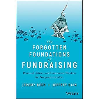 Los fundamentos olvidados de la recaudación de fondos: consejos prácticos y sabiduría Contrariana para líderes sin fines de lucro