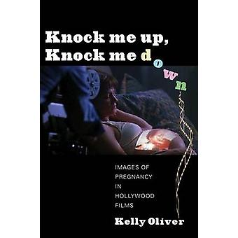 Knock Me Up - Knock Me Down - Images of Pregnancy in Hollywood Films b