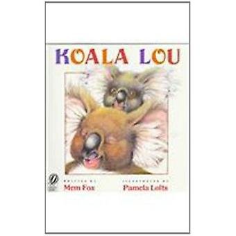 Koala Lou by Mem Fox - Pamela Lofts - 9780756905071 Book