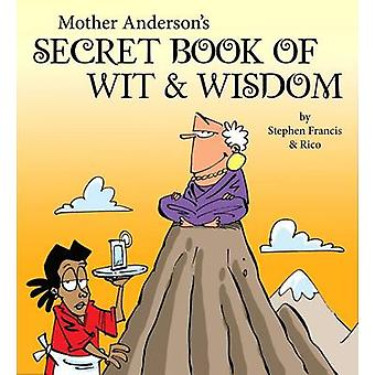 Mother Anderson's Secret Book of Wit & Wisdom by Stephen Francis - Ri