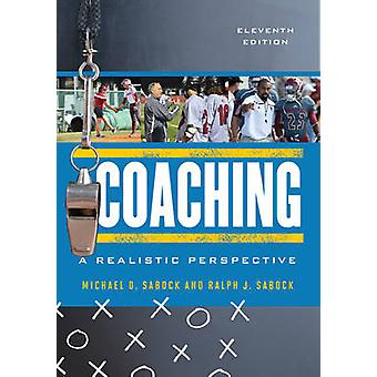 Coaching - A Realistic Perspective by Michael D. Sabock - Ralph J. Sab