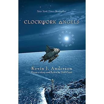 Clockwork Angels - The Novel by Neil Peart - Kevin J. Anderson - 97817