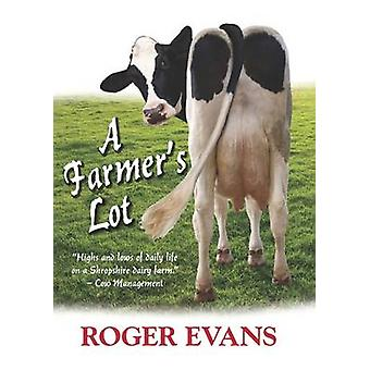 A Farmer's Lot by Roger Evans - 9781906122478 Book