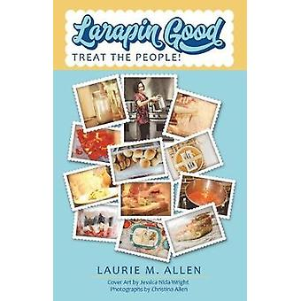 Larapin Good - Treat the People! - 9781973604532 Book