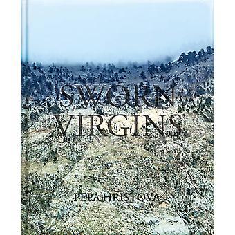 Sworn Virgins by Pepa Hristova - 9783868283471 Book