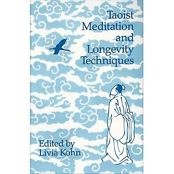 Taoist Meditation and Longevity Techniques (Michigan Monographs in Chinese Studies) (Michigan Monographs in Chinese Studies)