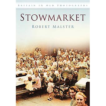 Stowmarket by Robert Malster - 9780752451954 Book