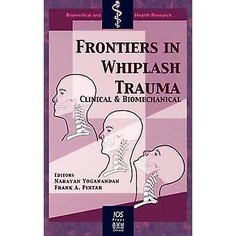 Frontiers in Whiplash Trauma by Yoganandan & Narayan
