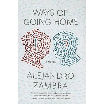 Ways of Going Home by Alejandro Zambra - Megan McDowell - 97803745343