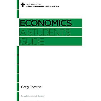Economía: Guía de Estudiantes 's (Reclamando la Tradición Intelectual Cristiana)