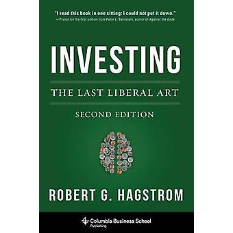 Investing The Last Liberal Art by Hagstrom