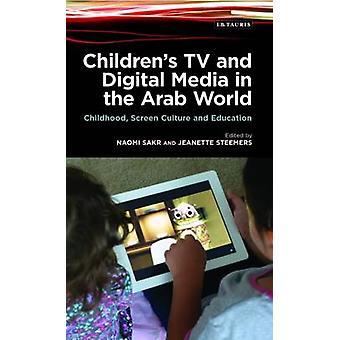 Childrens TV and Digital Media in the Arab World by Tarik Sabry