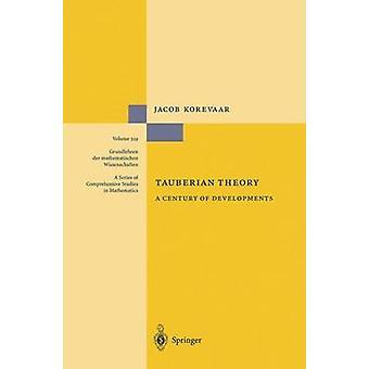 Tauberian Theory  A Century of Developments by Jacob Korevaar