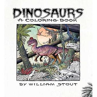 Dinosaurs - A Coloring Book by William Stout by William Stout - 978160