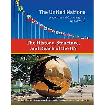 The History Structure and Reach of the UN by Heather Docalavich