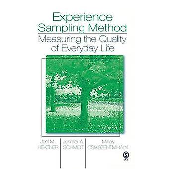 Experience Sampling Method Measuring the Quality of Everyday Life by Hektner & Joel M.