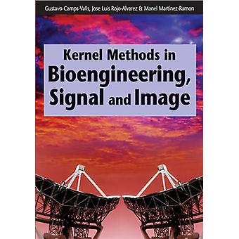 Kernel Methods in Bioengineering Signal and Image Processing by CampsValls & Gustavo