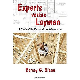 Experts versus Laymen: A Study of the Patsy and the Subcontractor