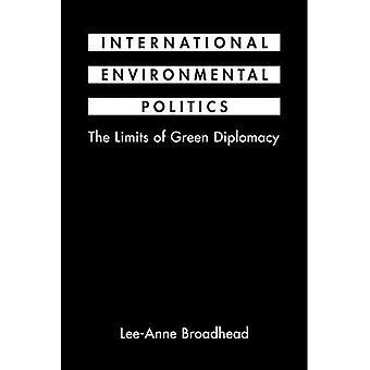 International Environmental Politics: The Limits of Green Diplomacy