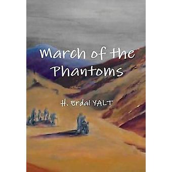 March of the Phantoms by YALT & H. Erdal